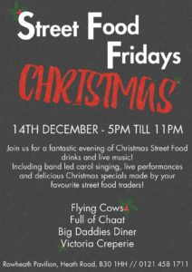Join us for a fantastic evening of Christmas Street Food, drinks and live music on Friday 14th December 5.00pm - 11pm. Including band led carol singing, live performances and delicious Christmas specials made by your favourite street food traders. Featuring The Flying Cows Full Of Chaat Big Daddies Diner Victoria Creperie/Street Souvlaki (Please note only crepes will be in attendance) Free parking